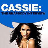 Play & Download Cassie: The Rhapsody Interview by Cassie | Napster