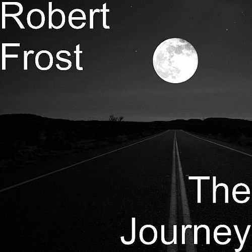 Play & Download The Journey by Robert Frost | Napster