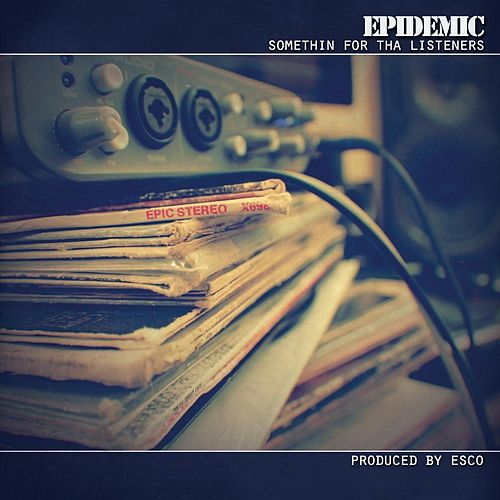 Play & Download Somethin' for Tha Listeners by Epidemic | Napster
