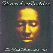 The Gilded Collection 1986 - 1989 by David Rudder