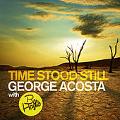 Time Stood Still by George Acosta