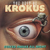 Play & Download Stayed Awake All Night: Best Of Krokus by Krokus | Napster