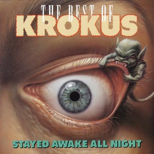 Stayed Awake All Night: Best Of Krokus by Krokus
