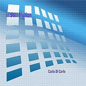 Play & Download In Still Motion by Carlo Di Carlo | Napster