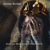 Archetype Tricks to Crack Theist Poetry by Dewey Syntax