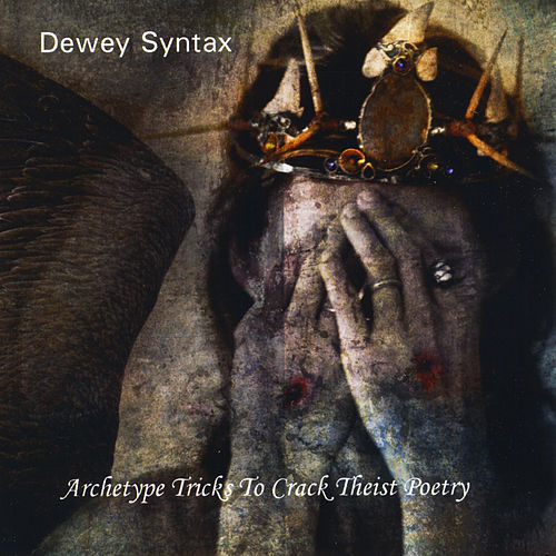 Play & Download Archetype Tricks to Crack Theist Poetry by Dewey Syntax | Napster
