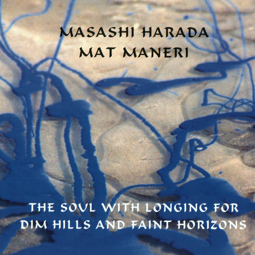 Play & Download The Soul With Longing For Dim Hills And Faint Horizons by Masashi Harada | Napster