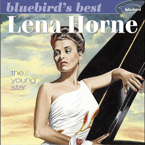 Bluebird's Best: The Young Star by Lena Horne