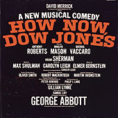 Play & Download How Now, Dow Jones - Original Broadway Cast Recording by Elmer Bernstein | Napster