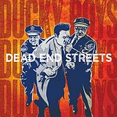 Play & Download Dead End Streets by Ducky Boys | Napster