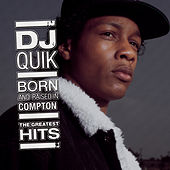 Born And Raised In Compton: The Greatest Hits by DJ Quik