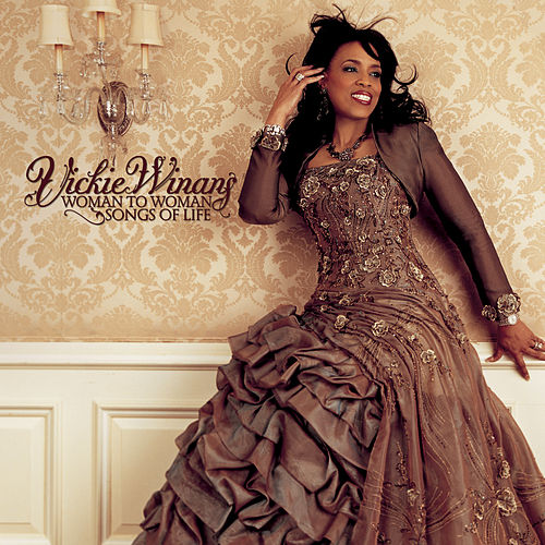 Play & Download Woman To Woman: Songs Of Life by Vickie Winans | Napster