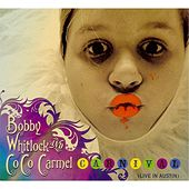 Carnival (Live in Austin) by Bobby Whitlock
