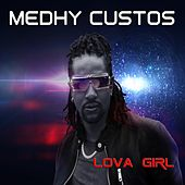 Play & Download Lova Girl by Medhy Custos | Napster