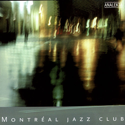 Play & Download Montreal Jazz Club by Various Artists | Napster