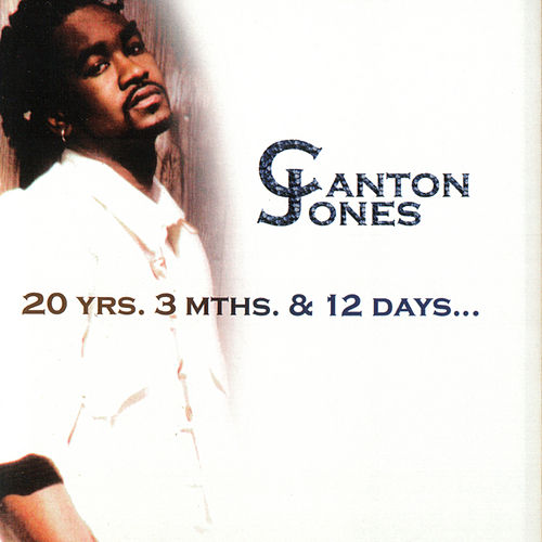 20 Yrs. 3 Mths And 12 Days by Canton Jones