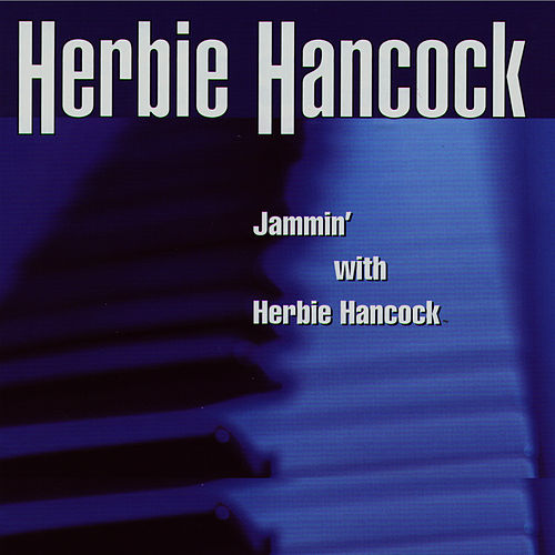 Play & Download Jammin' With Herbie Hancock/Voyager by Herbie Hancock | Napster
