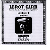 Leroy Carr Vol. 1 (1928-1929) by Leroy Carr