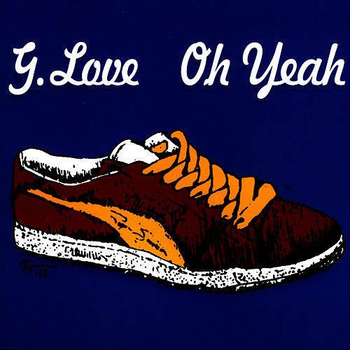 Play & Download Oh Yeah by G. Love | Napster