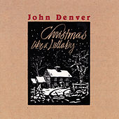Play & Download Christmas Like A Lullaby by John Denver | Napster