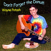 Don't Forget the Donut! by Wayne Potash