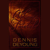 Play & Download A Love Foretold by Dennis DeYoung | Napster