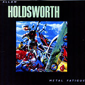 Play & Download Metal Fatigue by Allan Holdsworth | Napster