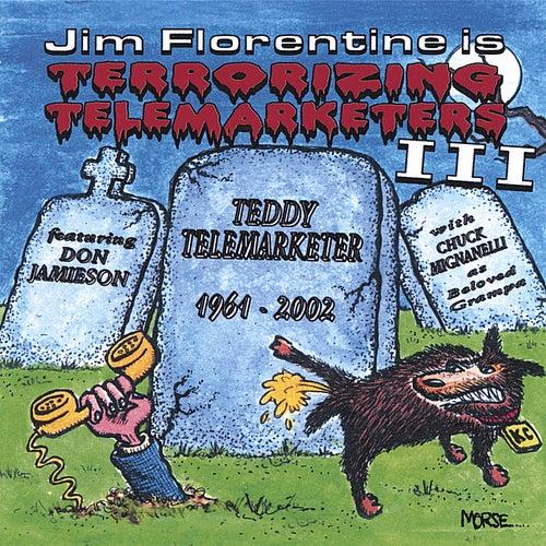 Terrorizing Telemarketers 3 by Jim Florentine