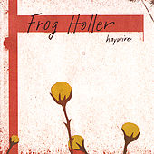 Play & Download Haywire by Frog Holler | Napster