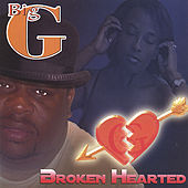 Play & Download Broken Hearted by Big G | Napster