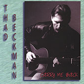 Play & Download Carry Me Back by Thad Beckman | Napster