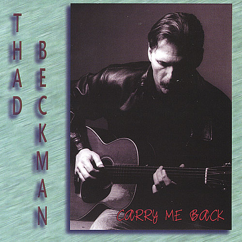 Carry Me Back by Thad Beckman
