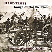 Hard Times - Songs of the Civil War by Bittersweet and Briers
