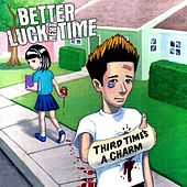 Play & Download Third Time's A Charm by Better Luck Next Time | Napster