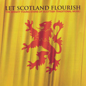 Play & Download Let Scotland Flourish: The Bright Young Stars Of Scottish Traditional Music by Various Artists | Napster