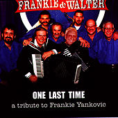 One Last Time by Frankie Yankovic
