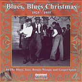 Play & Download Blues, Blues Christmas (1925-1955) by Various Artists | Napster