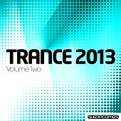 Play & Download Trance 2013 - Volume Two - EP by Various Artists | Napster