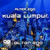 Play & Download Alter Ego In Kuala Lumpur - EP by Various Artists | Napster