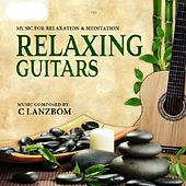 Play & Download Relaxing Guitars by C Lanzbom | Napster
