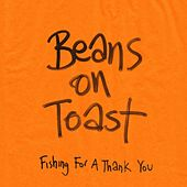 Play & Download Fishing For A Thank You by Beans On Toast | Napster