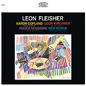 Copland: Piano Sonata; Sessions: From My Diary; Kirchner: Piano Sonata; Rorem: Three Barcarolles by Leon Fleisher