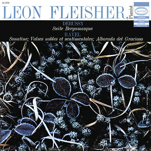Play & Download Debussy: Suite Bergamasque; Ravel: Sonatine, Valses Nobles et Sentimentales, Alborada del Gracioso (from 'Miroirs') by Leon Fleisher | Napster