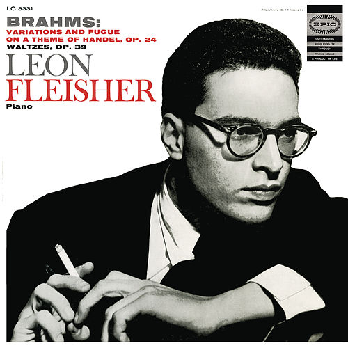 Play & Download Brahms: Variations and Fugue on a Theme by Handel, Op. 24; Waltzes, Op. 39 by Leon Fleisher | Napster