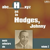 Play & Download H as HODGES, Johnny (Volume 2) by Johnny Hodges | Napster