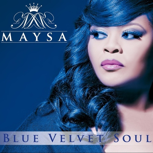Play & Download Blue Velvet Soul by Maysa | Napster