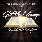 Get the Message (Wrighteous Entertainment Presents) by Various Artists
