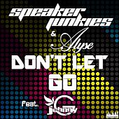 Don't Let Go (feat. Johnny G) by Speaker Junkies