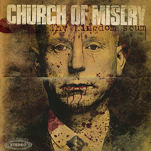 Thy Kingdom Scum by Church of Misery