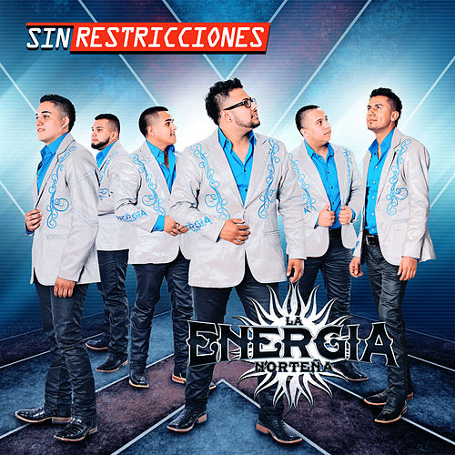 Play & Download Sin Restricciones by La Energia Nortena | Napster
